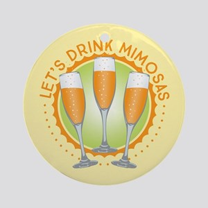 Let's Drink Mimosas Ornament (Round)