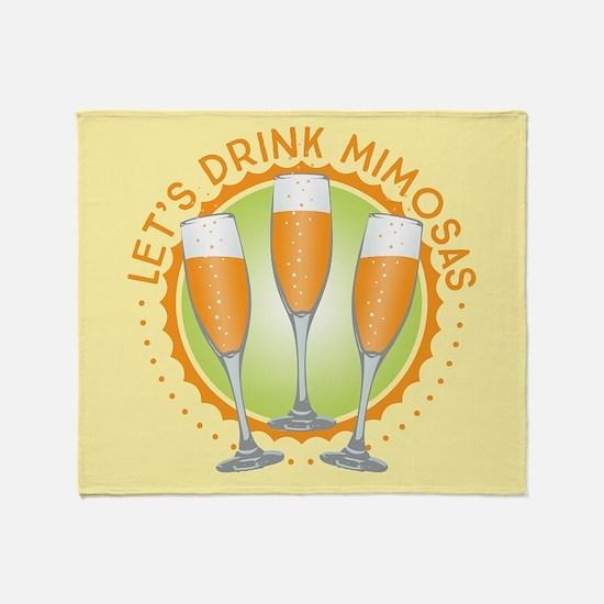 Let's Drink Mimosas Throw Blanket