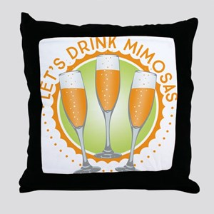 Let's Drink Mimosas Throw Pillow