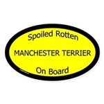 Spoiled Manchester Terrier On Board Oval Sticker