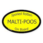 Spoiled Malti-Poos On Board Oval Sticker