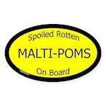 Spoiled Malti-Poms On Board Oval Sticker