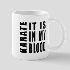 Karate it is in my blood Mug