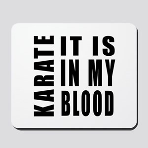 Karate it is in my blood Mousepad