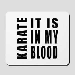 Karate it is in my blood Mousepad