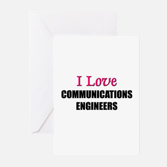 I Love COMMUNICATIONS ENGINEERS Greeting Cards (Pk