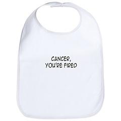 'Cancer, You're Fired' Bib