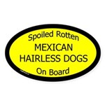 Spoiled Mexican Hairless Dogs Oval Sticker