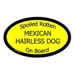 Spoiled Mexican Hairless Dog Oval Sticker