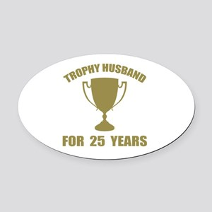 Trophy Husband For 25 Years Oval Car Magnet