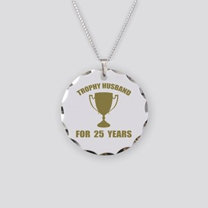 Trophy Husband For 25 Years Necklace Circle Charm