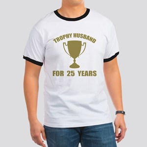Trophy Husband For 25 Years Ringer T