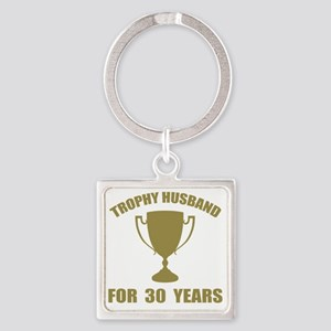 Trophy Husband For 30 Years Square Keychain