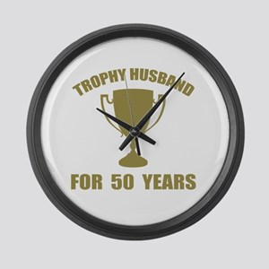Trophy Husband For 50 Years Large Wall Clock