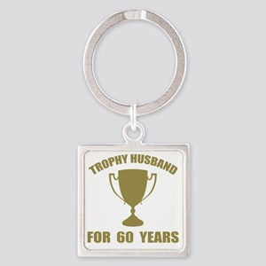 Trophy Husband For 60 Years Square Keychain