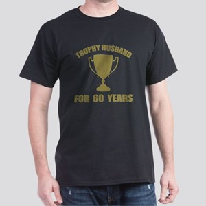 Trophy Husband For 60 Years Dark T-Shirt