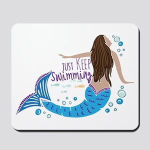 Just Keep Swimming Mermaid Mousepad