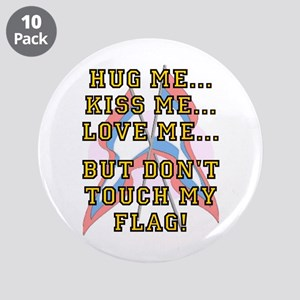 "Don't Touch My Flag 3.5"" Button (10 pack)"
