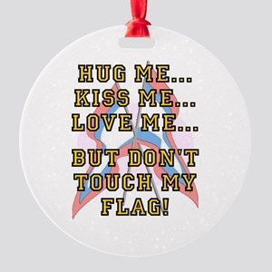 Don't Touch My Flag Round Ornament