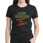 Band Director: Respect Author Women's Dark T-Shirt