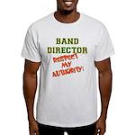 Band Director: Respect Authority Light T-Shirt