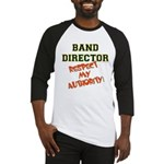 Band Director: Respect Authority Baseball Jersey