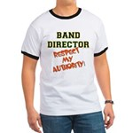 Band Director: Respect Authority Ringer T