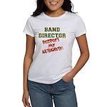 Band Director: Respect Authority Women's T-Shirt