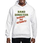 Band Director: Respect Authority Hooded Sweatshirt