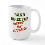 Band Director: Respect Authority Large Mug