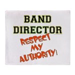 Band Director: Respect Authority Throw Blanket