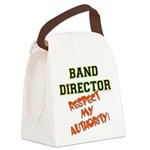 Band Director: Respect Authority Canvas Lunch Bag