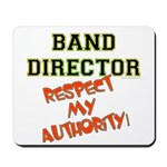Band Director: Respect Authority Mousepad