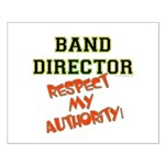 Band Director: Respect Authority Small Poster