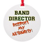 Band Director: Respect Authority Round Ornament