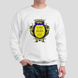 Drum Major: King of the Band Sweatshirt