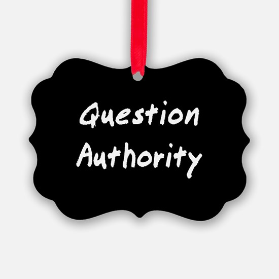 Question Authority Ornament