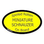 Spoiled Miniature Schnauzer Oval Sticker