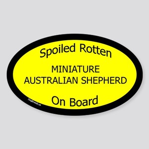 Spoiled Mini Australian Shepherd Oval Sticker