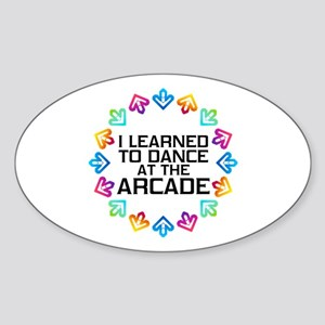 I Learned to Dance at the Arcade (B Sticker (Oval)