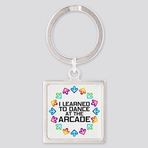 I Learned to Dance at the Arcade ( Square Keychain