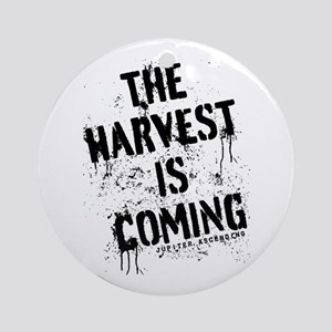 The Harvest Is Coming Jupiter Ascending Round Orna