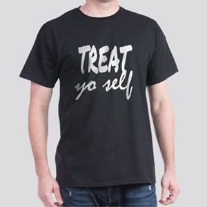 Treat Yo Self Dark T-Shirt
