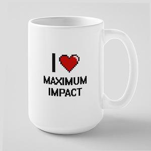 I Love Maximum Impact Mugs