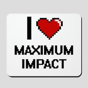 I Love Maximum Impact Mousepad