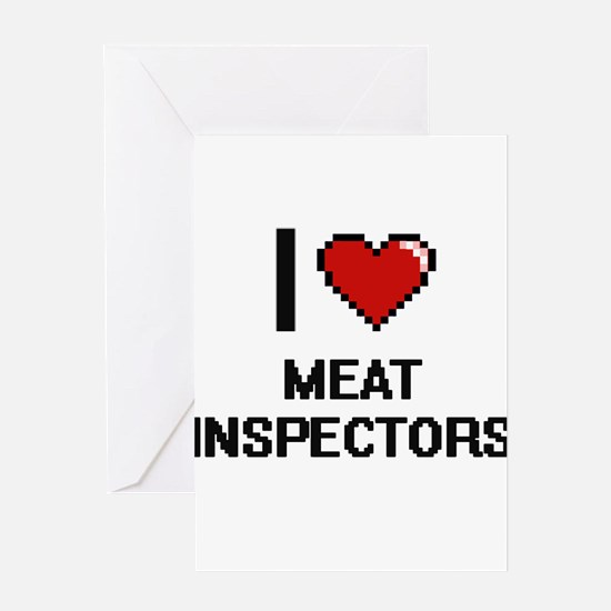 I Love Meat Inspectors Greeting Cards