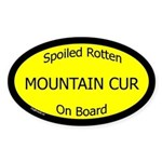 Spoiled Mountain Cur On Board Oval Sticker