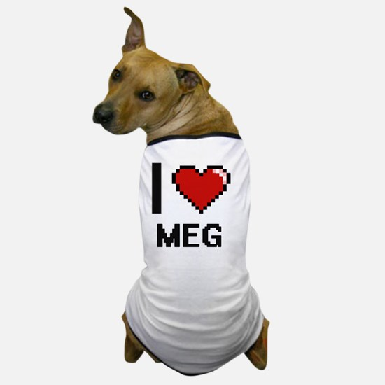 Cool I love meg Dog T-Shirt