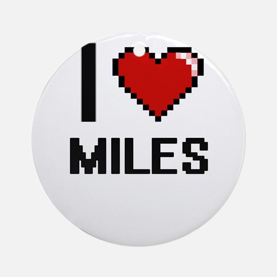 I Love Miles Ornament (Round)