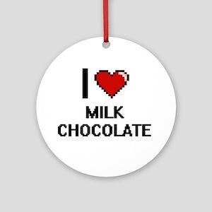 I Love Milk Chocolate Ornament (Round)